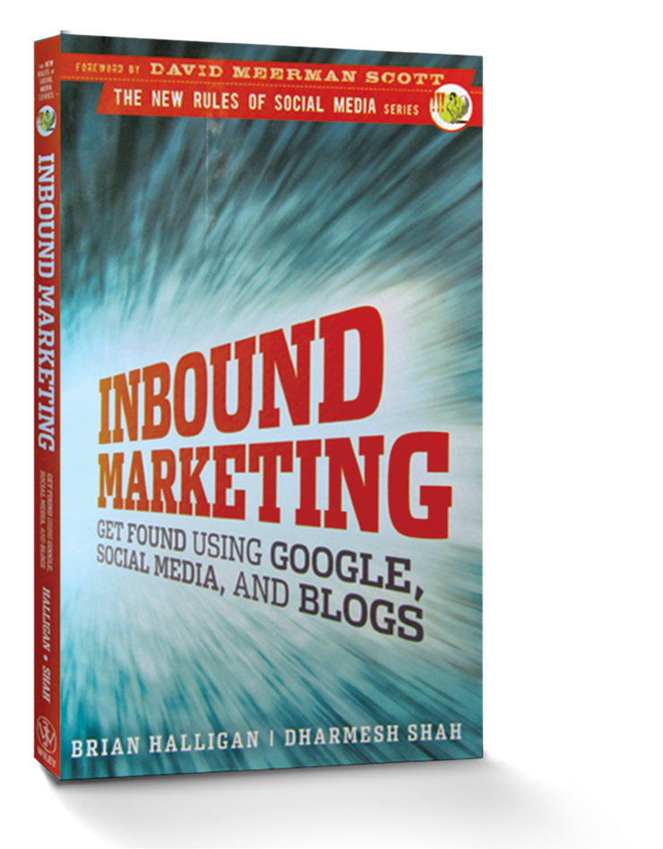 Inbound Marketing: Get Found Using Google, Social Media and Blogs - #3141