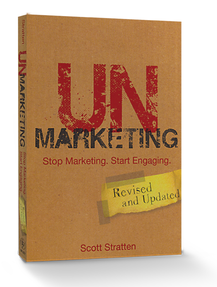 UNMARKETING: Stop Marketing. Start Engaging. Revised and Updated - #3242