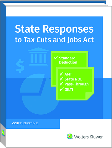 CCH State Responses to Tax Cuts and Jobs Act (2019) - #3999