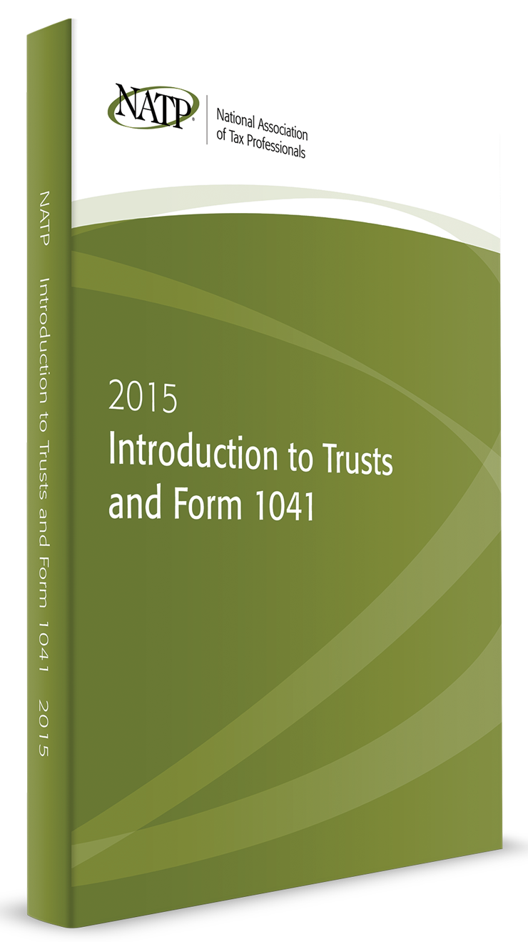 Introduction to Trusts and Form 1041 Textbook (2015) - #4518