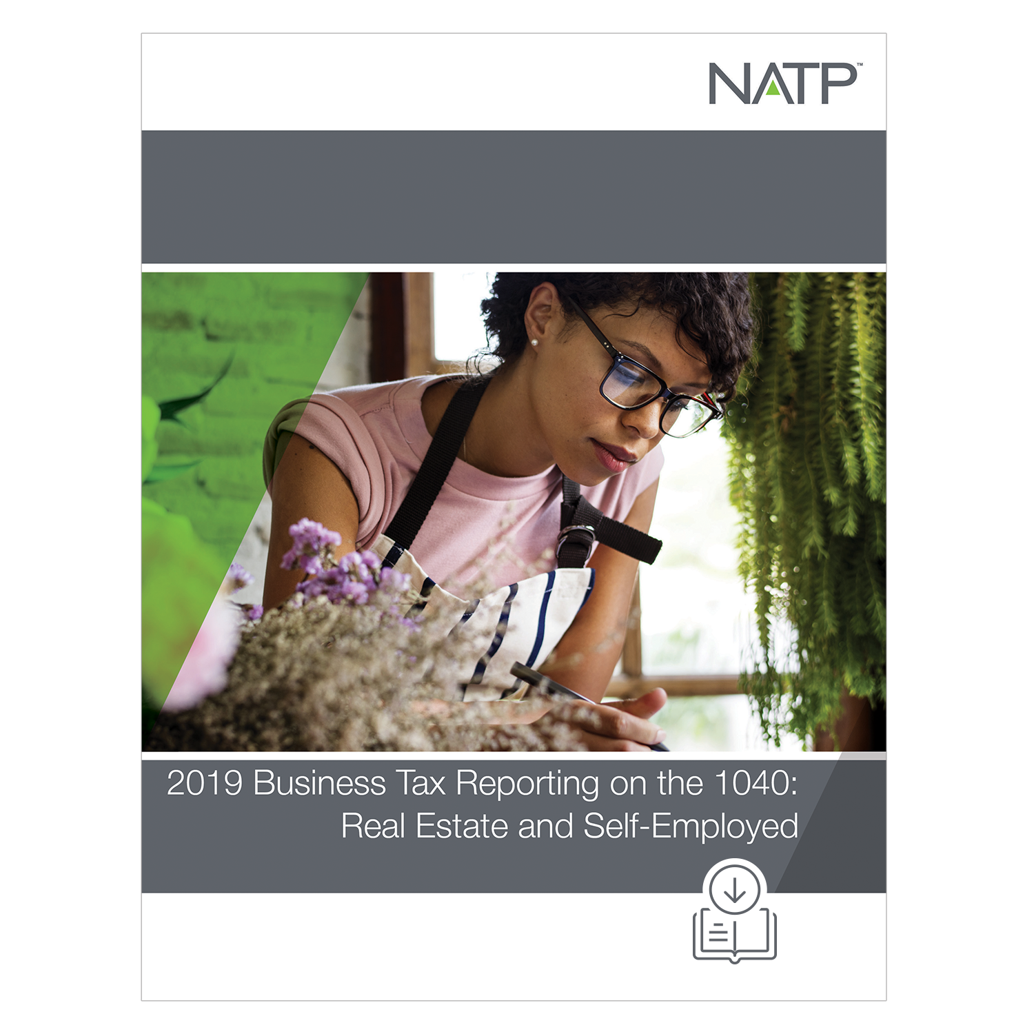 Business Tax Reporting on the 1040: Real Estate and Self-Employed E-book (2019) – PDF Version - #E3902
